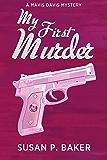 My First Murder: Mavis Davis Mystery No. 1 (Mavis Davis Mysteries)