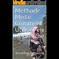 Méthode Mixte:  Comment Utiliser en Recherche (French Edition)