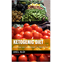 Ketogenic Diet: Learn How Low Carb Lifestyle Can Benefit You (English Edition)