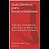 Guia Genexus para Desenvolvedores: Tudo que você precisa saber para se tornar um desenvolvedor Genexus