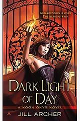 Dark Light of Day (A Noon Onyx Novel)