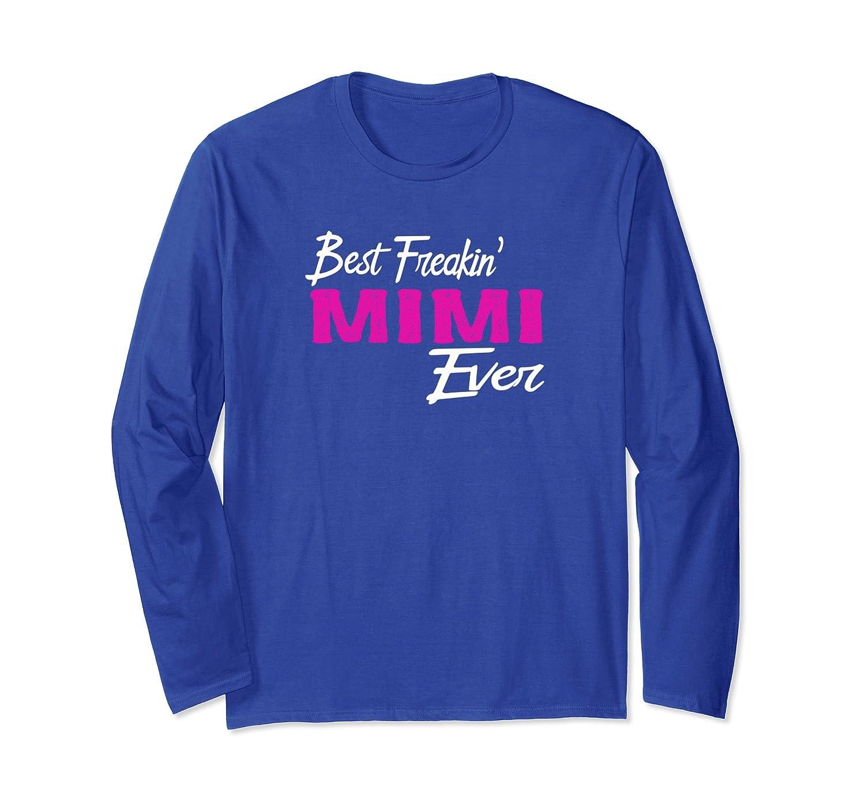 Best Freakin' Mimi Ever Shirt Freaking Mimi Gift Idea-mt