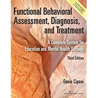 Functional Behavioral Assessment, Diagnosis, and Treatment, Third Edition: A Complete System for Education and Mental Health Settings