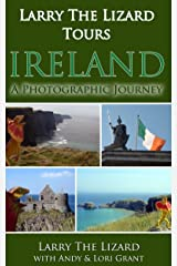 Larry The Lizard® Tours Ireland: A Photographic Journey Across Ireland (For Ages 4-8) Kindle Edition