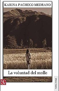 La voluntad del molle (Spanish Edition)