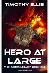 Hero at Large: Second Edition (The Hunter Legacy Book 1) Kindle Edition