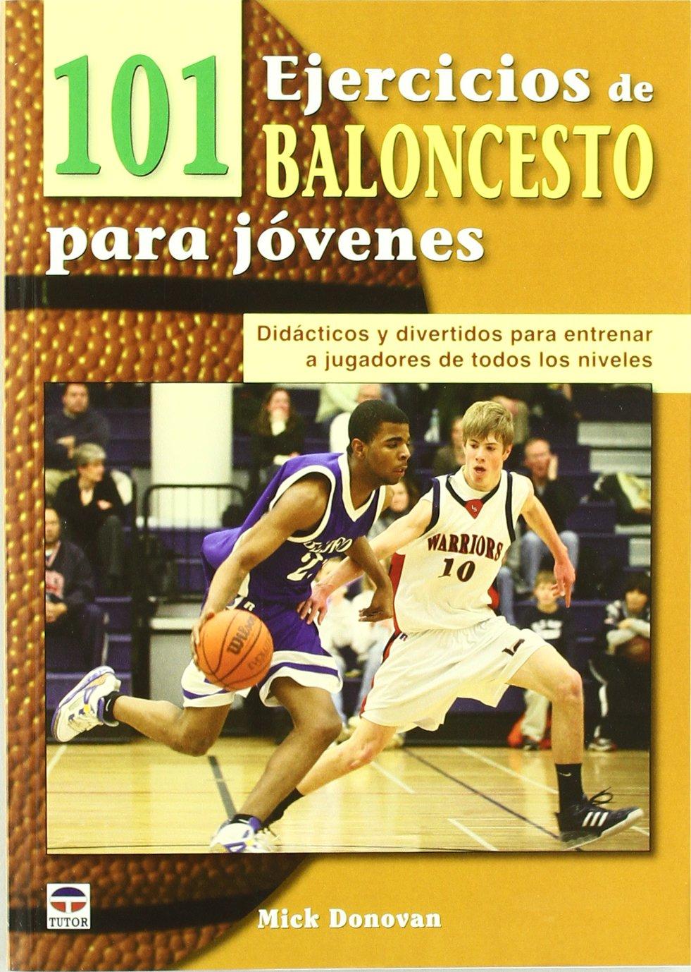 101 EJERCICOS DE BALONCESTO PARA JÓVENES (Baloncesto (tutor)) Tapa blanda – 1 oct 2011 Mick Donova 8479028904 Basketball - General Spanish: Adult Nonfiction