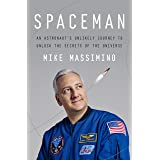 Spaceman: An Astronaut's Unlikely Journey to Unlock the Secrets of the Universe (English Edition)