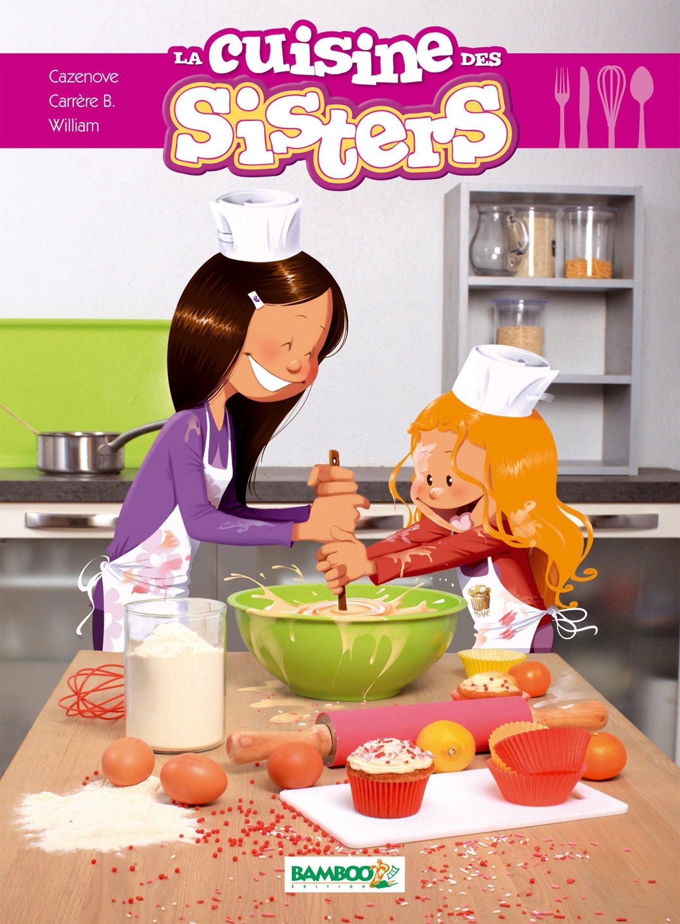 Amazon.fr   la cuisine des sisters   christophe cazenove, brigitte ...
