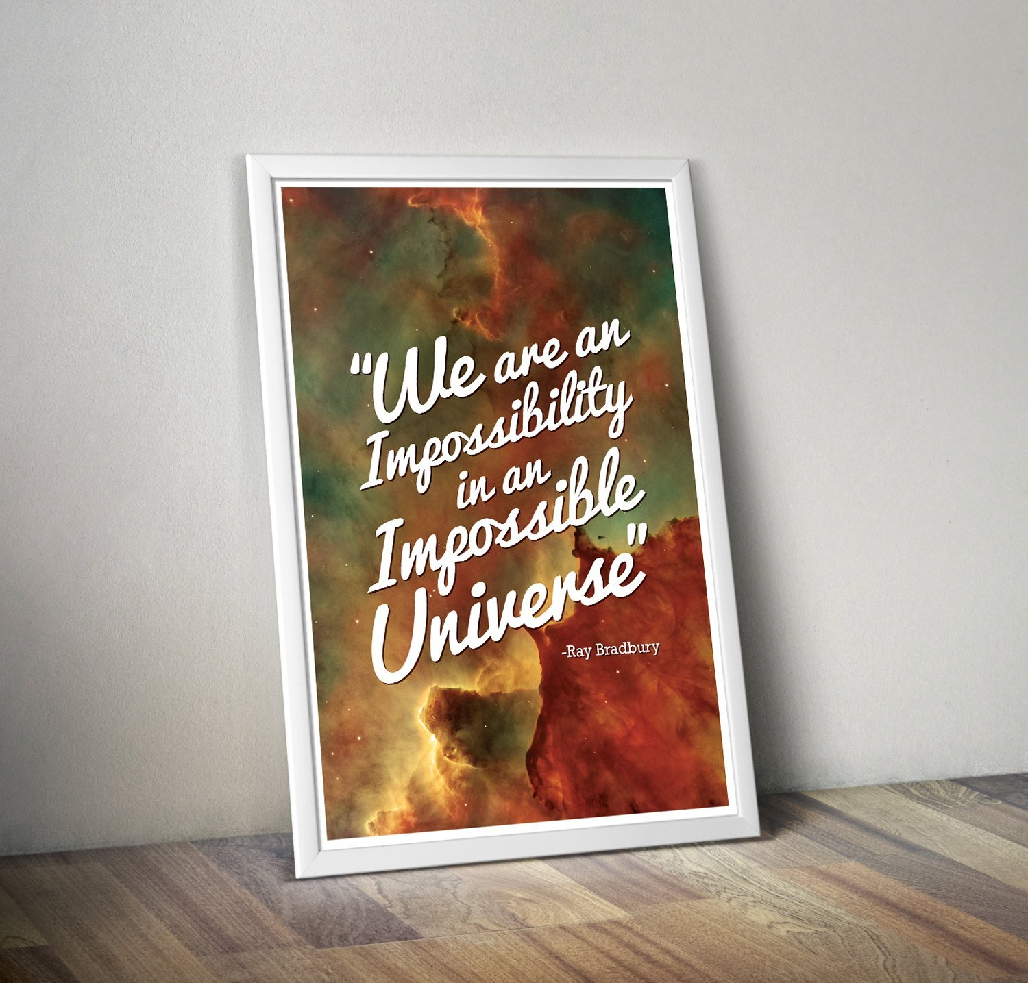 Science Geek Inspired Astronomy Quote//An Impossible Universe//Inspirational Themed Ray Bradbury Quote