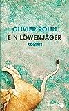 Ein Löwenjäger: Roman