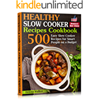 Healthy Slow Cooker Recipes Cookbook: 500 Easy Slow Cooker Recipes for Smart People on a Budget. (Bonus! Low-Carb, Keto… book cover