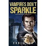 Vampires Don't Sparkle: Deathless Book 3