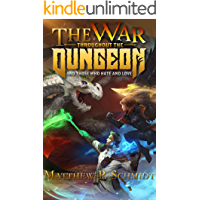 The War Throughout the Dungeon: And Those Who Hate and Love (The City and the Dungeon Book 2)