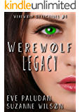 Werewolf Legacy: A Paranormal Mystery Romance (Werewolf Detectives Book 4)