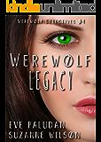 Werewolf Legacy: A Paranormal Mystery Romance (Werewolf Detectives Book 4)