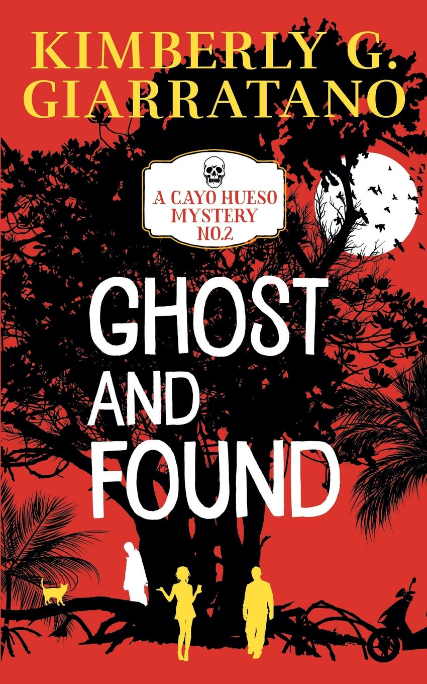 Read Online Ghost and Found (A Cayo Hueso Mystery) (Volume 2) pdf
