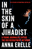 In the Skin of a Jihadist: A Young Journalist Enters the ISIS Recruitment Network