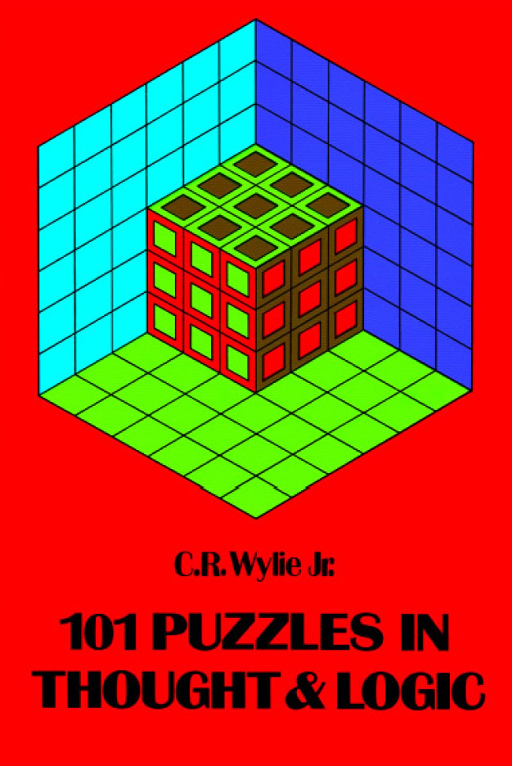 101 Puzzles in Thought and Logic (Dover Recreational Math): C. R. Wylie  Jr.: 9780486203676: Amazon.com: Books