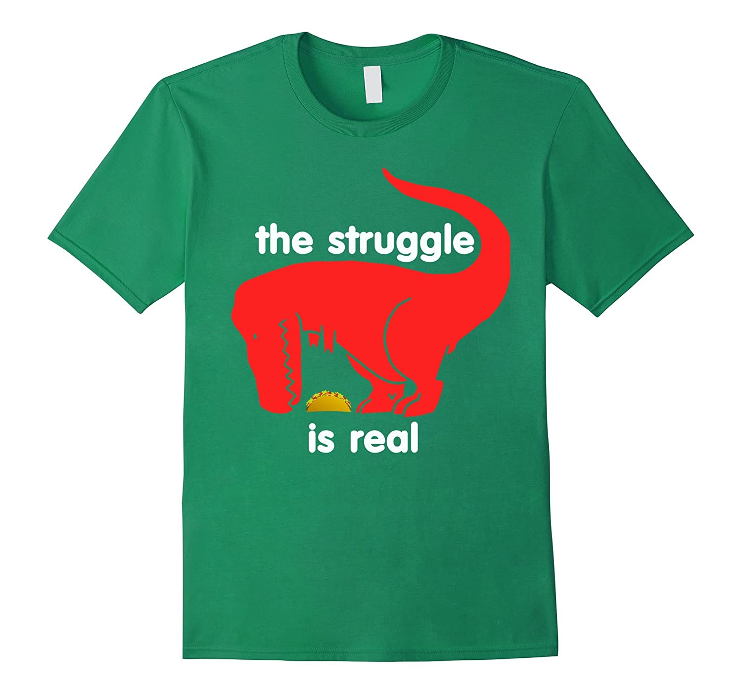 a0bd59a81 T Rex The Struggle Is Real Tacos Funny T Shirt-Vaci – Vaciuk