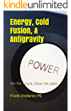 Energy, Cold Fusion, and Antigravity (Znidarsic Science Books)