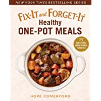 Fix-It and Forget-It Healthy One-Pot Meals: 75 Super Easy Slow Cooker Favorites