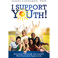 I SUPPORT YOUth!: Success Through the Latest Motivational Approach
