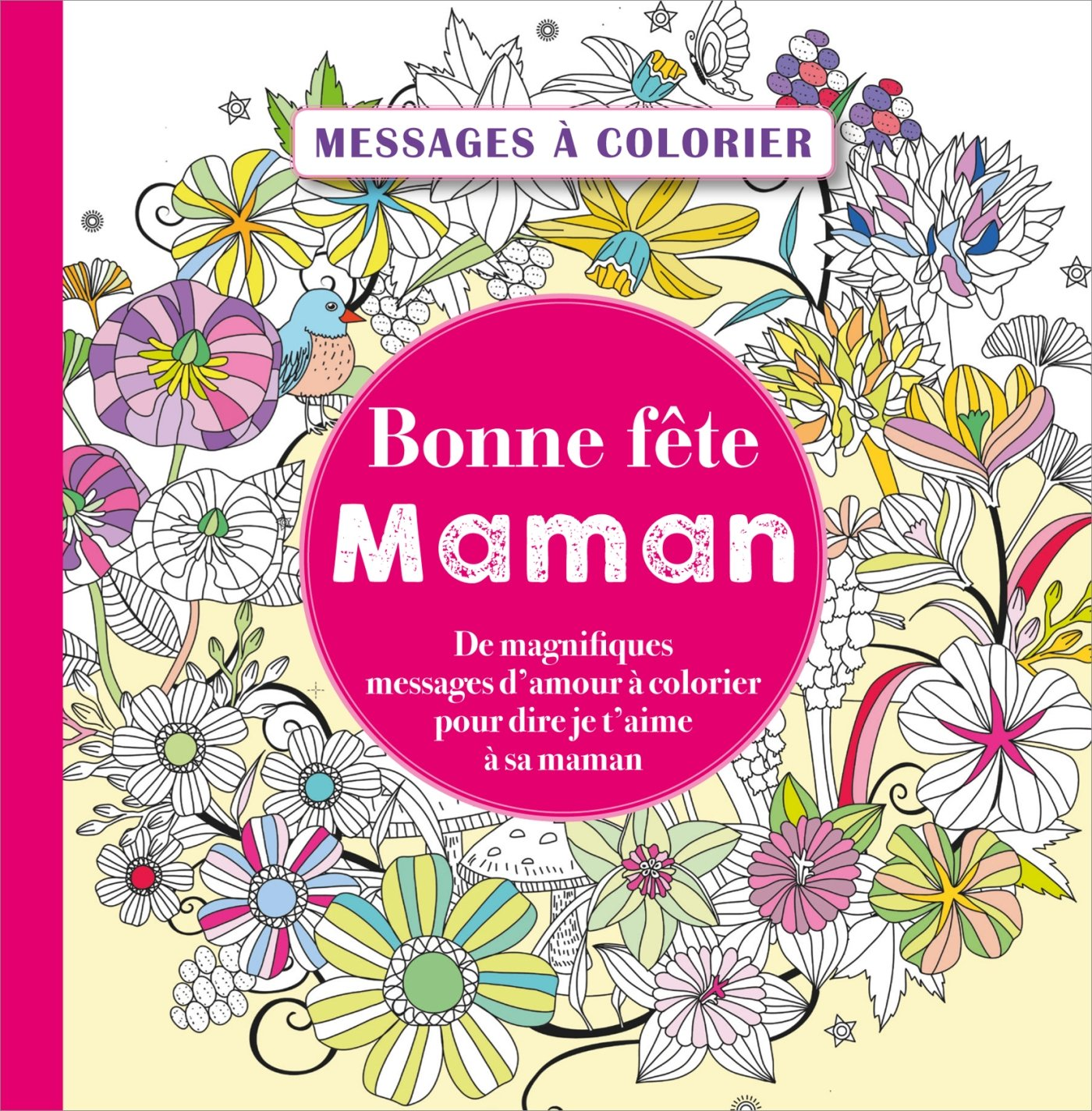 Messages à Colorier Bonne Fête Maman 9782351557570 Amazon
