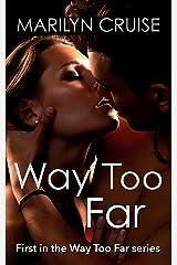 Way Too Far (Way Too Far series Book 1) Kindle Edition