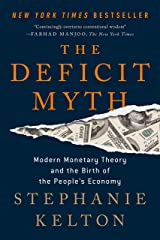 The Deficit Myth: Modern Monetary Theory and the Birth of the People's Economy Kindle Edition