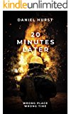 20 Minutes Later (20 Minute Series Book 2)