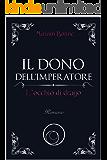 Il dono dell'Imperatore: L'occhio di drago (Italian Edition)