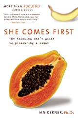 She Comes First: The Thinking Man's Guide to Pleasuring a Woman (Kerner) Kindle Edition