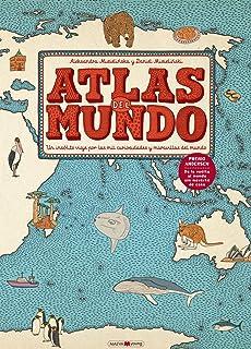 Atlas del mundo: Un insólito viaje por las mil curiosidades y maravillas del mundo (