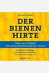 Der Bienenhirte - Über das Führen von selbstorganisierten Teams: Ein Roman für Manager und Projektverantwortliche Audible Audiobook