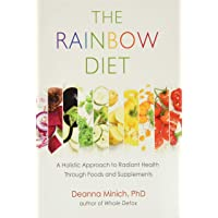 The Rainbow Diet: A Holistic Approach to Radiant Health Through Foods and Supplements (Nutrition, Healthy Diet & Weight…