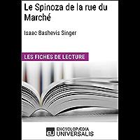 Le Spinoza de la rue du Marché d'Isaac Bashevis Singer: Les Fiches de lecture d'Universalis (French Edition)