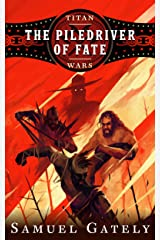 The Piledriver of Fate (Titan Wars Book 2) Kindle Edition