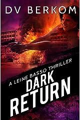 Dark Return: A Leine Basso Thriller Kindle Edition