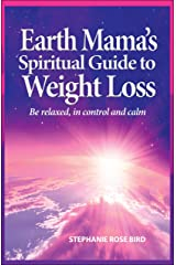 Earth Mama's Spiritual Guide to Weight Loss Kindle Edition