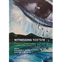 Image for Witnessing Torture: Perspectives of Torture Survivors and Human Rights Workers (Palgrave Studies in Life Writing)