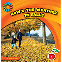How's the Weather in Fall? (21st Century Basic Skills Library: Let's Look at Fall)