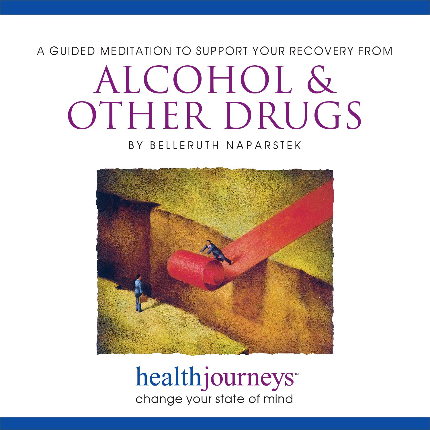 Meditations to Help with Alcohol & Other Drug Recovery, Guided Meditation Can Help Reduce Addictive Cravings and Improve Relaxation Skills with Healing Words and Soothing Music by Belleruth Naparstek
