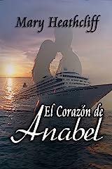 El Corazón de Anabel (Amor y Mentiras nº 3) (Spanish Edition) Kindle Edition