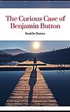 The Curious Case of Benjamin Button (ReadOn Classics) (English Edition)