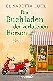 Der Buchladen der verlorenen Herzen: Roman