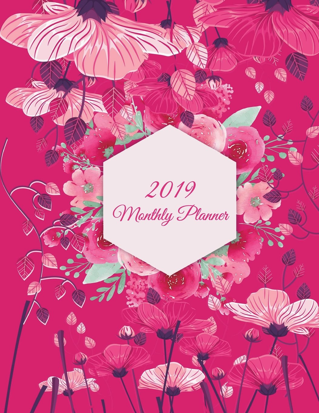 2019 Monthly Planner: Pink Flowers, Monthly Calendar Book 2019, Weekly/Monthly/Yearly Calendar Journal, Large 8.5 x 11 365 Daily journal Planner, 12 ... Agenda Planner, Calendar Schedule Organizer Paperback – June 22, 2018 Rose & Sky Planners 1722162120 ED