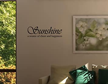 Amazoncom Sunshine A Source Of Cheer And Happiness Vinyl Wall