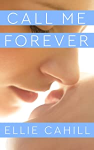 Call Me Forever: Epilogue to Call Me, Maybe