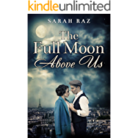The Full Moon Above Us: A Historical Novel Based On a True Story (English Edition)